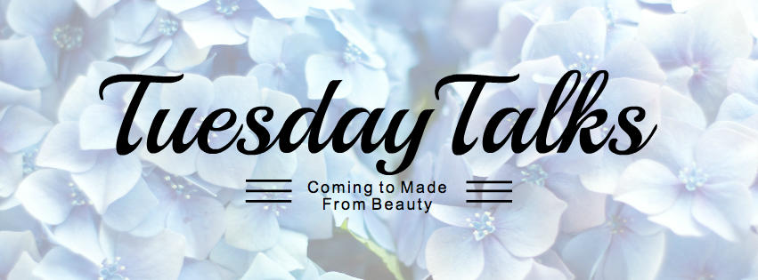 Made From Beauty Tuesday Talks